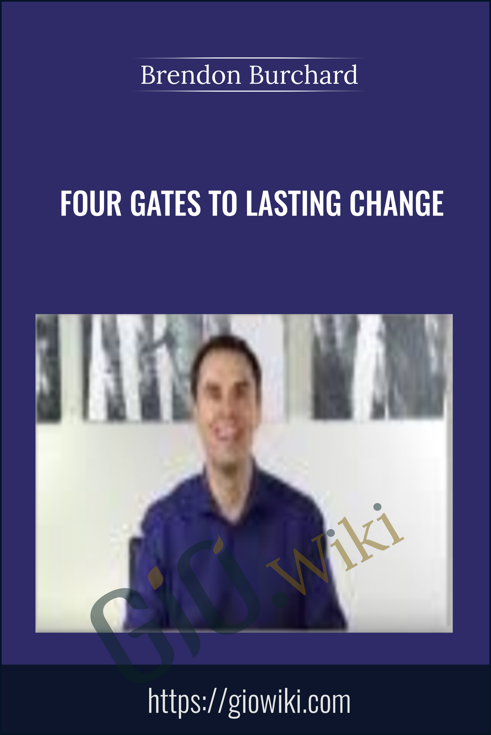 Four Gates to Lasting Change - Brendon Burchard