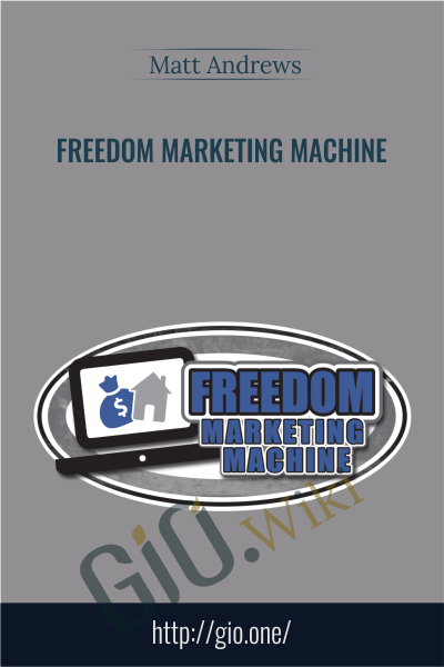 Freedom Marketing Machine - Matt Andrews