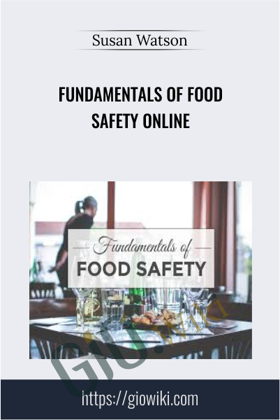 Fundamentals of Food Safety ONLINE - Susan Watson