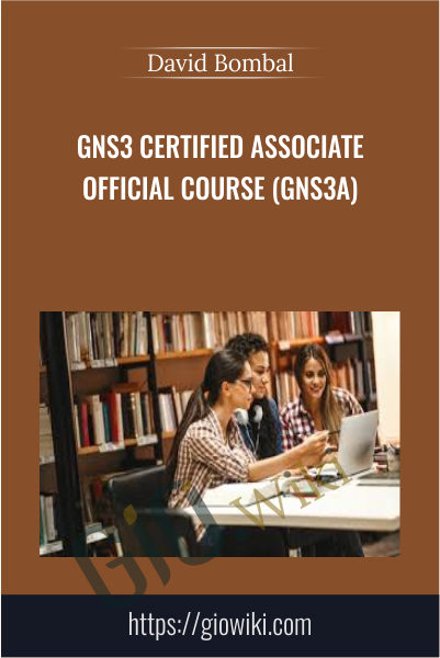 GNS3 Certified Associate Official Course (GNS3A) - David Bombal