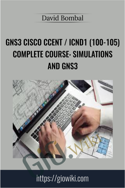 GNS3 Cisco CCENT / ICND1 (100-105) Complete Course: Simulations and GNS3 - David Bombal