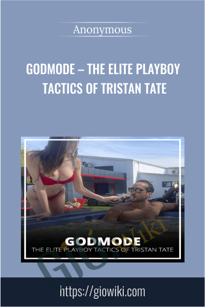 Godmode – The Elite Playboy Tactics Of Tristan Tate