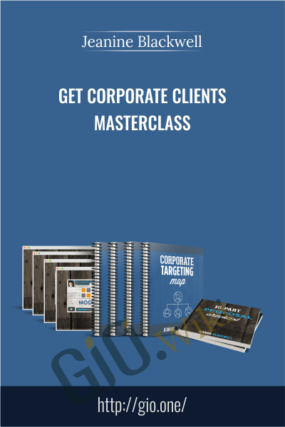 Get Corporate Clients Masterclass - Jeanine Blackwell