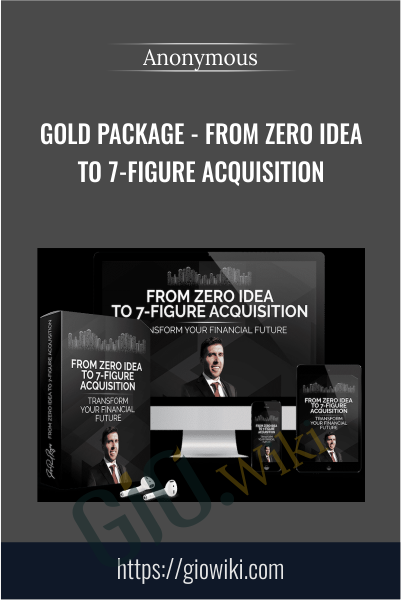 Gold Package - From Zero Idea to 7-Figure Acquisition - Jason Paulrogers