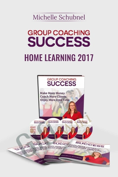 Group Coaching Success Home Learning 2017 - Michelle Schubnel