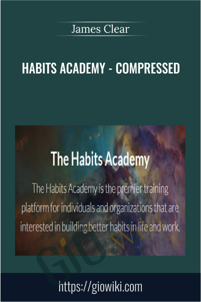 Habits Academy - Compressed - James Clear