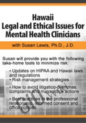 Hawaii Legal and Ethical Issues for Mental Health Clinicians - Susan Lewis
