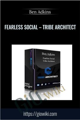 Fearless Social – Tribe Architect – Ben Adkins