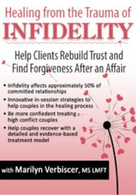Healing from the Trauma of Infidelity: Help Clients Rebuild Trust and Find Forgiveness After an Affair - Marilyn Verbiscer