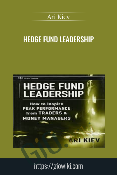 Hedge Fund Leadership - Ari Kiev