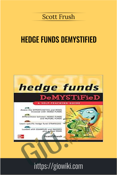 Hedge Funds Demystified - Scott Frush