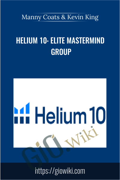 Helium 10: Elite Mastermind Group - Manny Coats & Kevin King