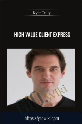 High Value Client Express - Kyle Tully