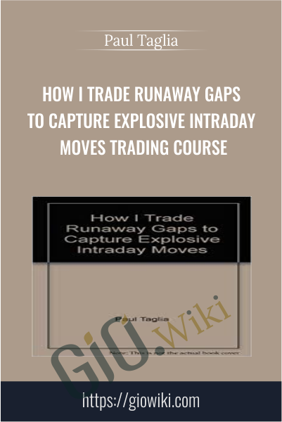 How I Trade Runaway Gaps To Capture Explosive Intraday Moves Trading Course - Paul Taglia
