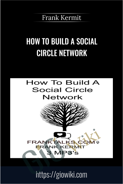 How To Build A Social Circle Network - Frank Kermit