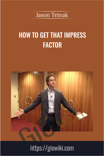 How To Get That Impress Factor - Jason Teteak