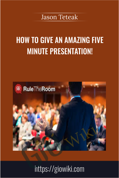 How To Give An AMAZING Five Minute Presentation! - Jason Teteak