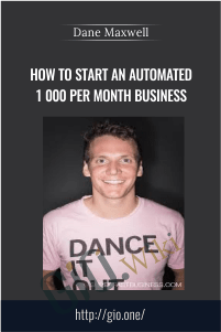How To Start An Automated 1 000 Per Month Business - Dane Maxwell