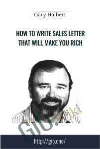 How To Write Sales Letter That Will Make You Rich – Gary Halbert