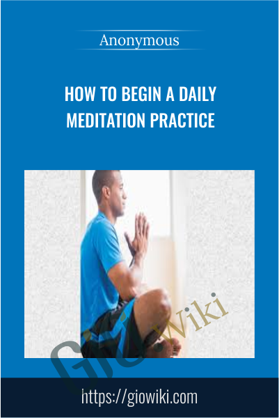 How to Begin a Daily Meditation Practice