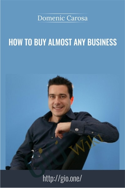 How to Buy Almost Any Business - Domenic Carosa