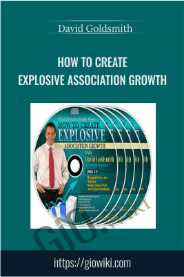 How to Create Explosive Association Growth – David Goldsmith