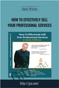 How to Effectively Sell Your Professional Services – Alan Weiss