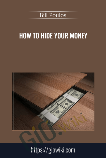 How to Hide Your Money - Bill Poulos