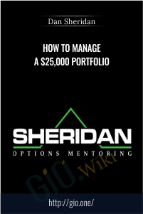 How to Manage a $25,000 Portfolio – Dan Sheridan