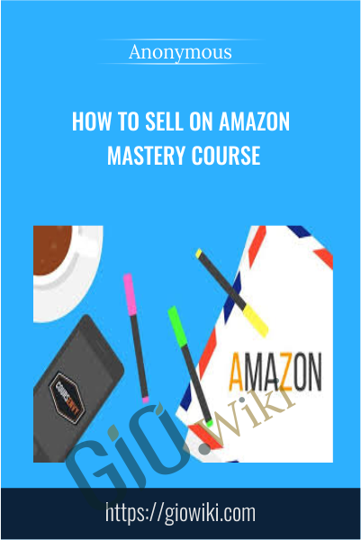 How to Sell on Amazon MASTERY Course