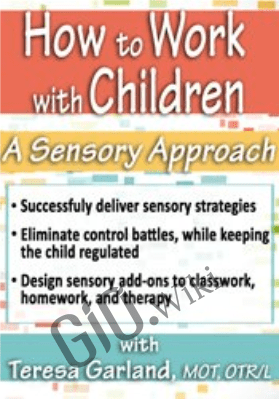 How to Work with Children: A Sensory Approach - Teresa Garland