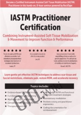 IASTM Practitioner Certification: Combining Instrument-Assisted Soft Tissue Mobilization & Movement to Improve Function & Performance - Dr. Shante Cofield