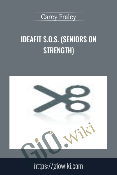 IDEAFit S.O.S. (Seniors on Strength) - Carey Fraley