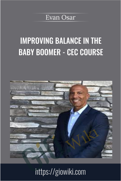Improving Balance in the Baby Boomer - Evan Osar
