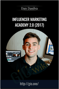 Influencer Marketing Academy 2.0 (2017) – DAN DASILVA