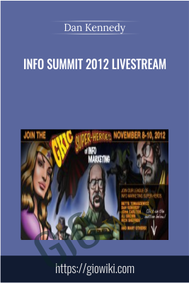 Info Summit 2012 Livestream - Dan Kennedy