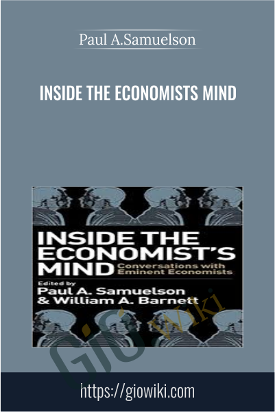 Inside the Economists Mind - Paul A.Samuelson