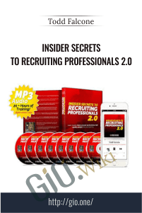 Insider Secrets to Recruiting Professionals 2.0 – Todd Falcone