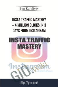 Insta Traffic Mastery – 4 Million Clicks In 3 Days From Instagram – Tim Karsliyev