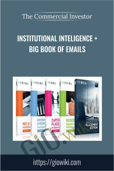 Institutional Inteligence + Big book of Emails - The Commercial Investor