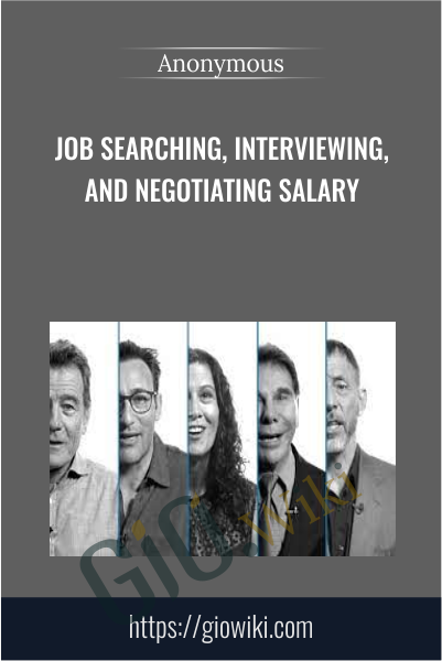 Job Searching, Interviewing, and Negotiating Salary