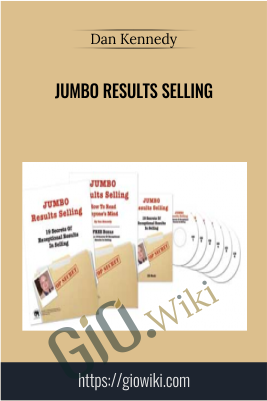 Jumbo Results Selling - Dan Kennedy