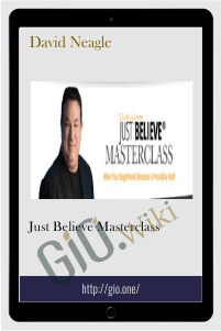 Just Believe Masterclass - David Neagle