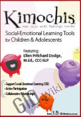 Kimochis: Social-Emotional Learning Tools for Children & Adolescents