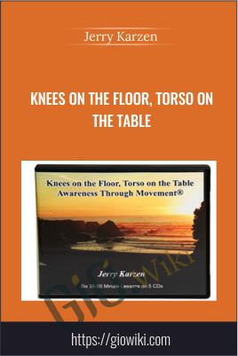 Knees on the Floor, Torso on the Table - Jerry Karzen