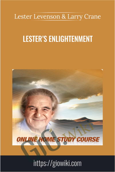 Lester's Enlightenment - Lester Levenson & Larry Crane