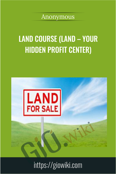 Land Course (Land – Your Hidden Profit Center)