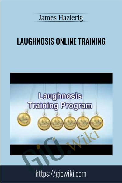 Laughnosis Online Training - James Hazlerig