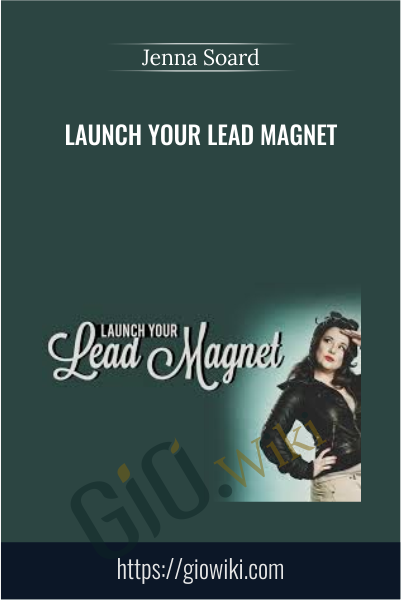 Launch Your Lead Magnet - Jenna Soard
