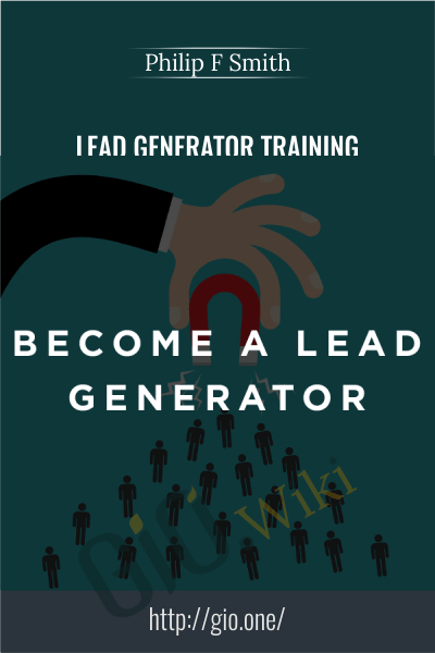 Lead Generator Training - Philip F Smith